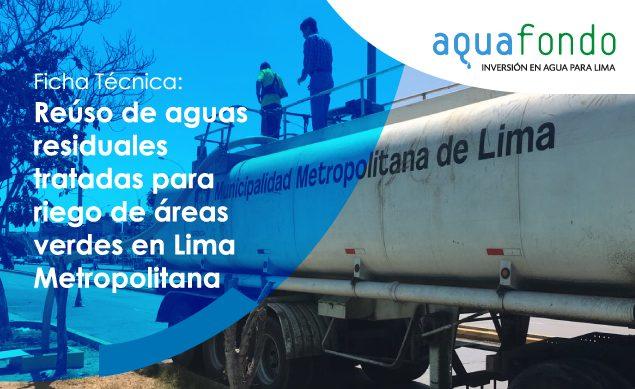 Ficha técnica: Reúso de aguas residuales tratadas para riego de áreas verdes en Lima Metropolitana